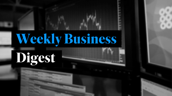 Weekly Business Digest